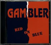 GAMBLER - GAMBLER- Red on Blue