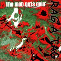 Rag A Tag - the mob gets going