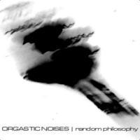 Orgastic Noises - random philosophy