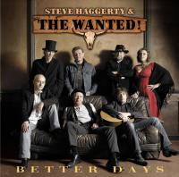 Steve Haggerty & The Wanted - Better Days