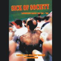 Sick of Society - Sick of Society - Looking Back To '94-'96