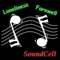 SoundCell - Loneliness/Farewell