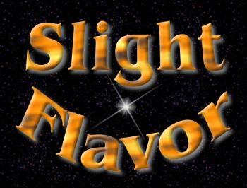 Erfahre mehr über Slight Flavor